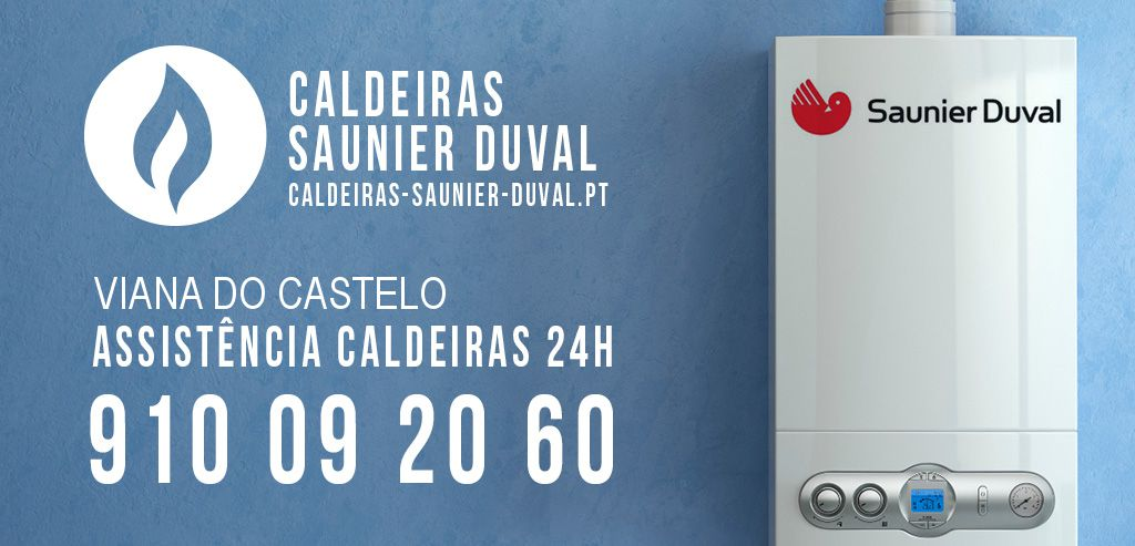 Assistência Caldeiras Saunier Duval Viana do Castelo